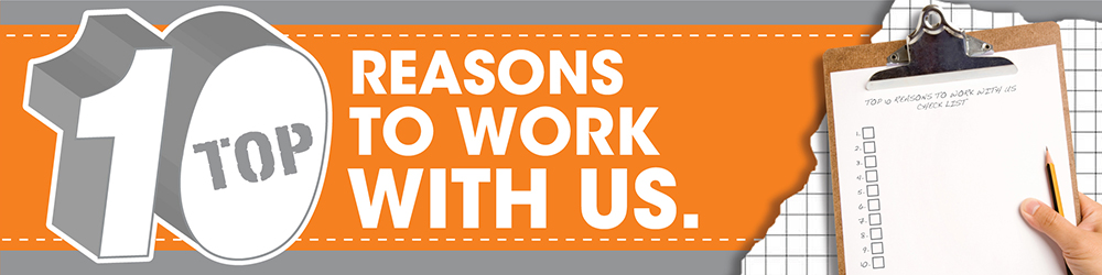 Top Ten Reasons to work with Us